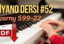 52. Piyano Dersi – Czerny 599 – 22