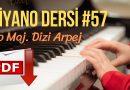 Piyano Dersi #57 – Do Majör Dizi – Arpej (Orta Seviye Piyano Kursu) Piyano Eğitimi