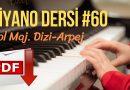 Piyano Dersi #60 – Sol Majör Dizi – Arpej (Orta Seviye Piyano Kursu) Piyano Eğitimi
