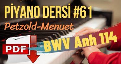 Piyano Dersi #61 – Christian Petzold, Sol Majör Menuet, BWV Anh 114 (Namı Diğer Bach Menuet)