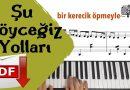 Şu Köyceğiz Yolları | Piyano Notaları – Sözleri