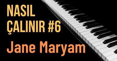 Nasıl Çalınır #6 Jane Maryam – Kambiz Mojdehi (Evgeny Grinko) Notaları