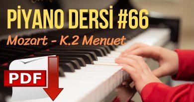 Piyano Dersi #66 – Mozart KV.2 Fa Majör Menuet | Online Piyano Eğitimi