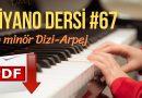 Piyano Dersi #67 – La Minör Dizi – Arpej | Online Piyano Eğitimi