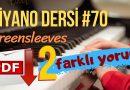 Piyano Dersi #70 – Greensleeves | PDF İndir